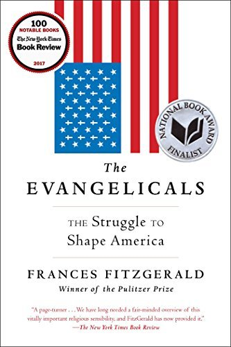 frances-fitzgerald-the-evangelicals-the-struggle-to-shape-america
