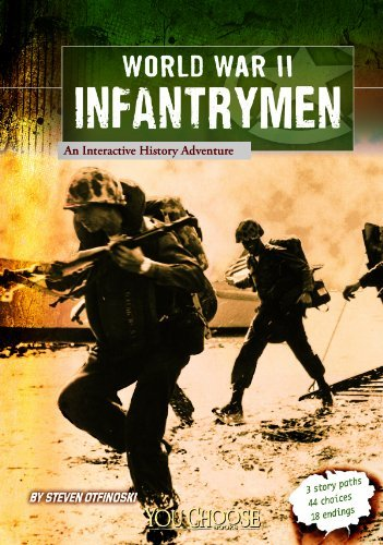 Steven Otfinoski World War Ii Infantrymen An Interactive History Adventure