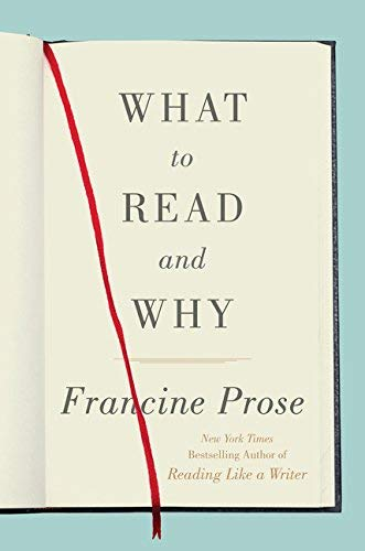 Francine Prose What To Read And Why