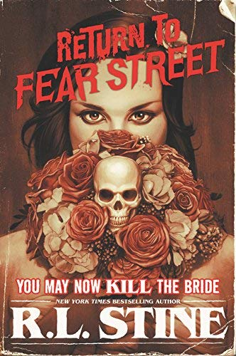R. L. Stine You May Now Kill The Bride Return To Fear Street #1