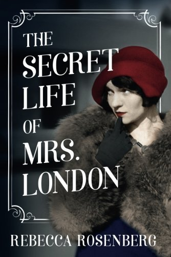 rebecca-rosenberg-the-secret-life-of-mrs-london