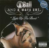8ball & 8 Ways Entertainment Light Up The Bomb Clean Version
