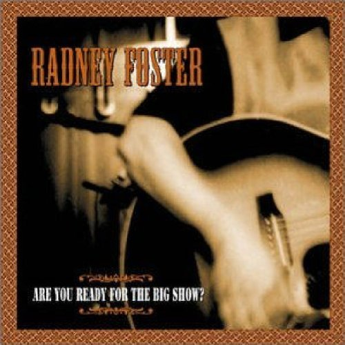 radney-foster-are-you-ready-for-the-big-show-feat-pat-green-incl-bonus-tracks