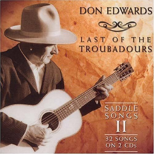 Don Edwards Last Of The Troubadours Saddle 2 CD Set Digipak