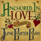 Anchored In Love Tribute To Ju Anchored In Love Tribute To Ju T T June Carter