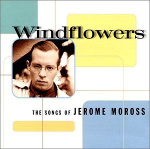 J. Moross Windflowers Songs Of Jerome Mo