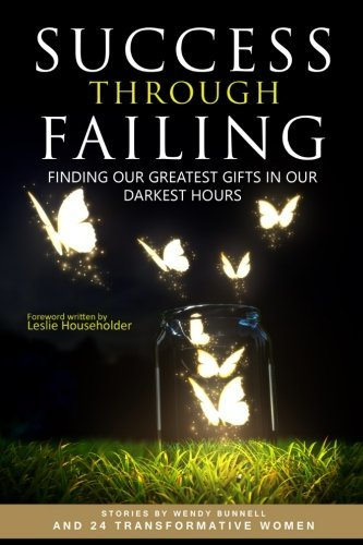 leslie-householder-success-through-failing-finding-our-greatest-gifts-in-our-darkest-hours