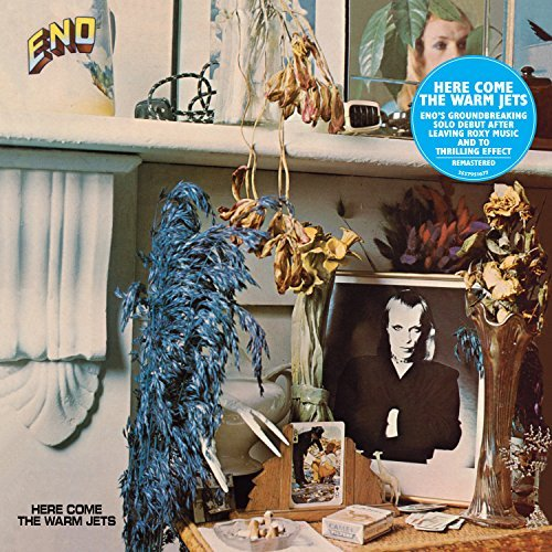 Brian Eno Here Come The Warm Jets