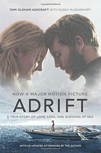 Tami Oldham Ashcraft Adrift [movie Tie In] A True Story Of Love Loss And Survival At Sea