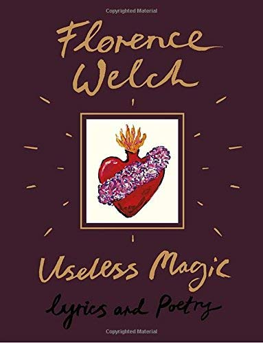 Florence Welch Useless Magic Lyrics And Poetry