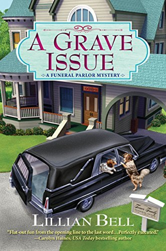 Lillian Bell A Grave Issue A Funeral Parlor Mystery