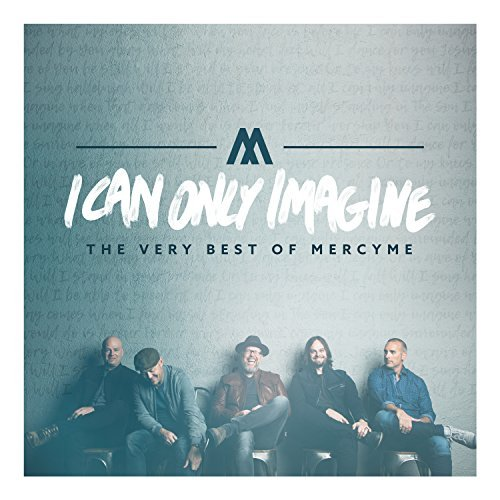Mercyme I Can Only Imagine The Very Best Of Mercyme