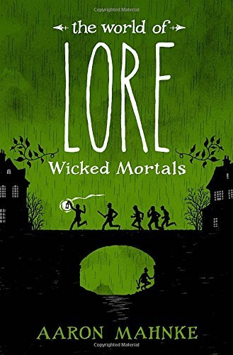 Aaron Mahnke The World Of Lore Wicked Mortals