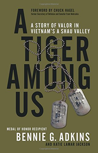 bennie-g-adkins-a-tiger-among-us-a-story-of-valor-in-vietnams-a-shau-valley