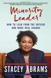 Stacey Abrams Minority Leader How To Lead From The Outside And Make Real Change