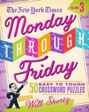 New York Times Monday Through Friday Easy To Tough Crosswords 50 Puzzles From The Pages Of The New York Times