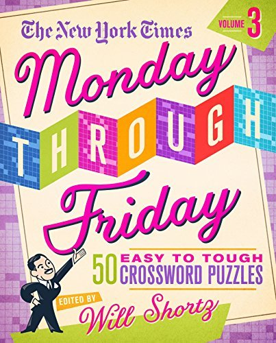 new-york-times-monday-through-friday-easy-to-tough-crosswords-50-puzzles-from-the-pages-of-the-new-york-times
