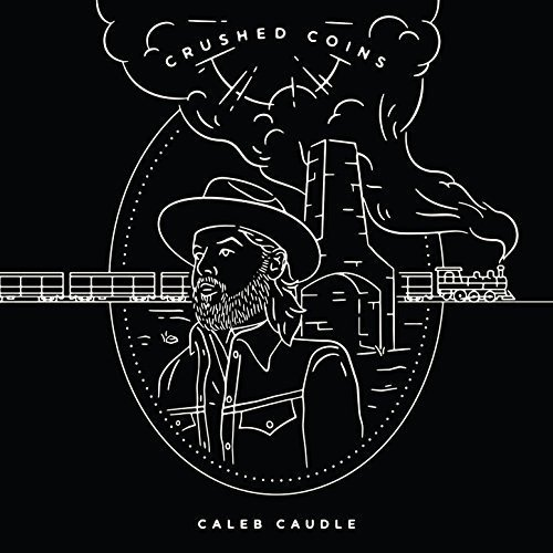 Caleb Caudle Crushed Coins