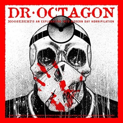 Dr. Octagon Moosebumps An Exploration Into Modern Day Horripilation