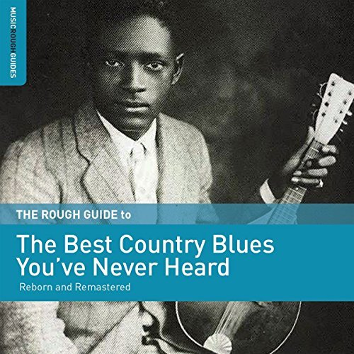 rough-guide-rough-guide-to-the-best-country-blues-youve-never-heard