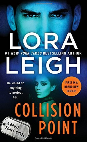 Lora Leigh Collision Point A Brute Force Novel