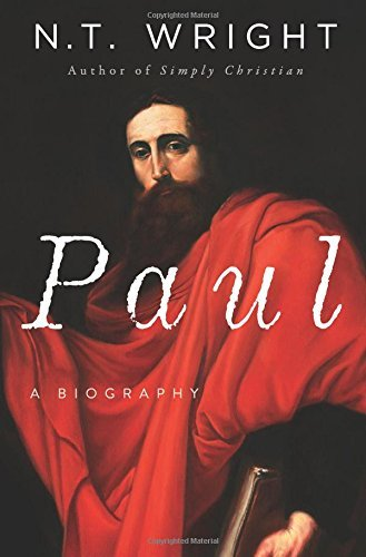 N. T. Wright Paul A Biography
