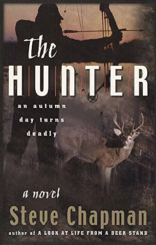 Steve Chapman The Hunter An Autumn Day Turns Deadly