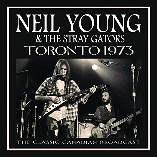 neil-young-the-stray-gators-toronto-1973