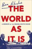 Ben Rhodes The World As It Is A Memoir Of The Obama White House