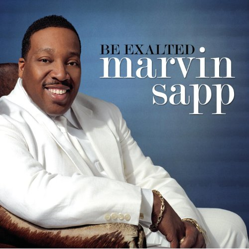 Marvin Sapp Be Exalted