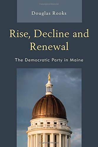 doug-rooks-rise-decline-and-renewal-the-democratic-party-in-maine