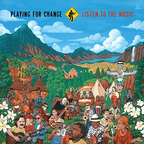 Playing For Change Listen To The Music