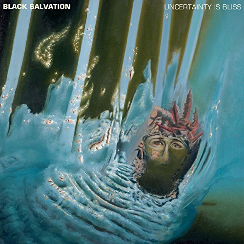 Black Salvation Uncertainty Is Bliss