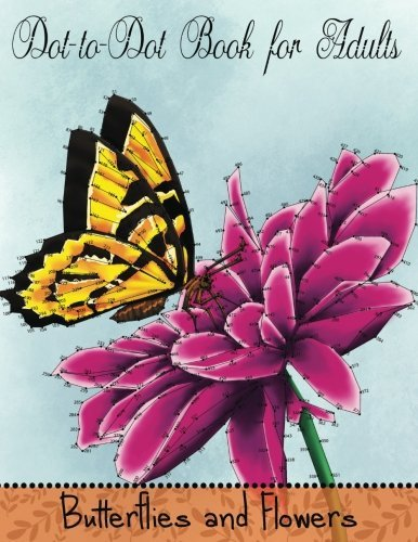 Mindful Coloring Books Dot To Dot Book For Adults Butterflies And Flowers Challenging Flower And B