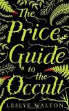 Leslye Walton The Price Guide To The Occult