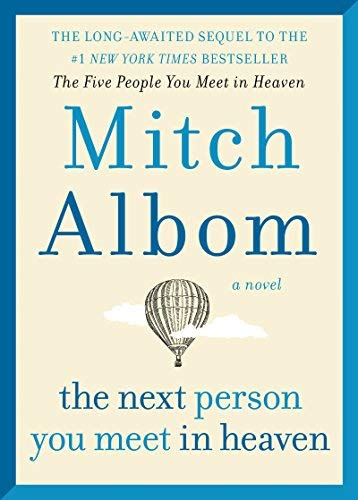 Mitch Albom The Next Person You Meet In Heaven The Sequel To The Five People You Meet In Heaven