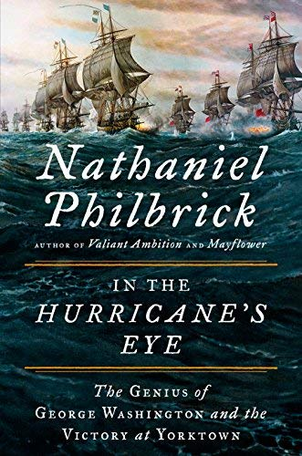 Nathaniel Philbrick In The Hurricane's Eye The Genius Of George Washington And The Victory A