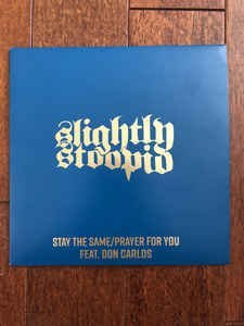 Slightly Stoopid Stay The Same Prayer For You