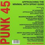 Soul Jazz Records Presents Punk 45 Approaching The Minimal With Spray Guns An Edition Of Independent Singles In Original Cover Art