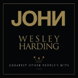 John Wesley Harding Greatest Other People's Hits Rsd 2018 Exclusive