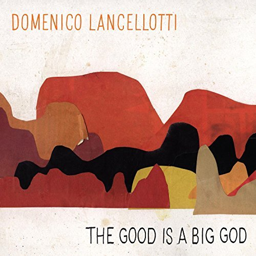 Domenico The Good Is A Big God
