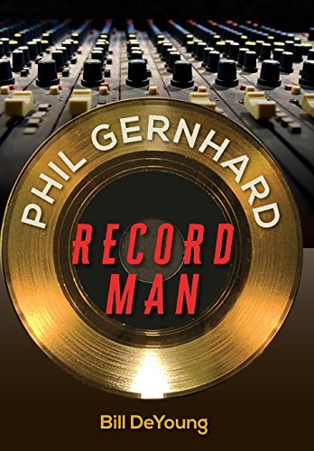 Bill Deyoung Phil Gernhard Record Man
