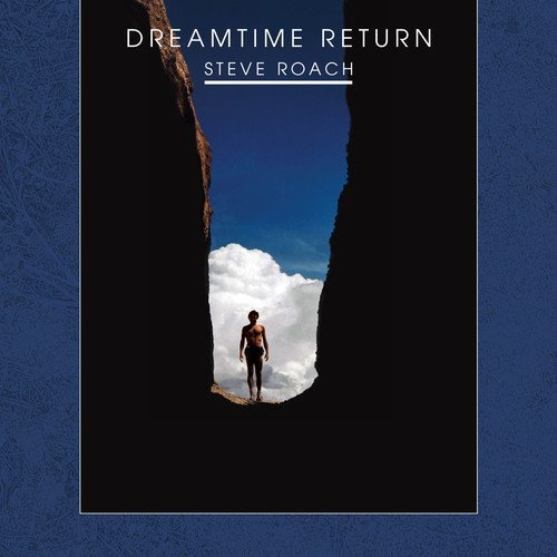 steve-roach-dreamtime-return-30th-anniver-
