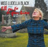 Miss Ludella Black Till You Lie In Your Grave