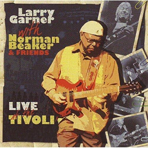 Larry Garner & Norman Beaker/Live At The Tivoli