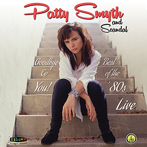 Patty Smyth & Scandal Goodbye To You! Best Of The 80's Live