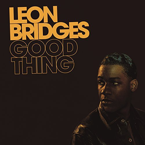 Leon Bridges Good Thing
