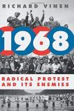 Richard Vinen 1968 Radical Protest And Its Enemies
