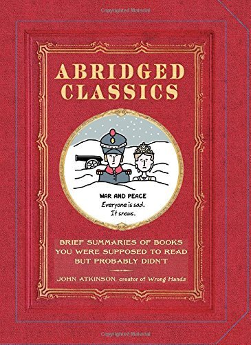 John Atkinson Abridged Classics Brief Summaries Of Books You Were Supposed To Rea