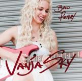 Vanja Sky Bad Penny